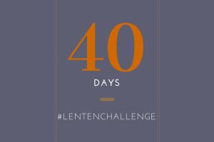 The Lenten Challenge